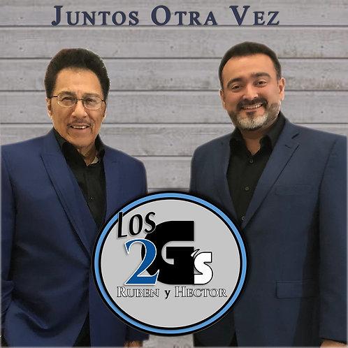 Juntos Otra Vez | Los 2 G's Ruben y Hector