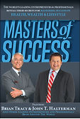 Masters of Success with Brian Tracy and John Halterman