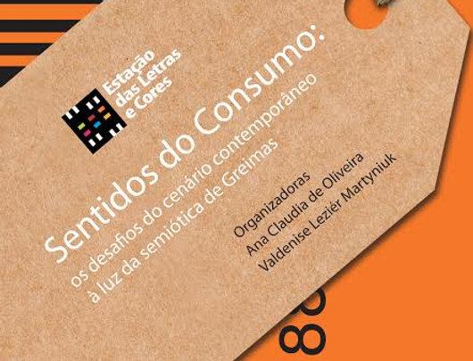 Sentidos do Consumo: os desafios do cenário contemporâneo à luz da semiótica..