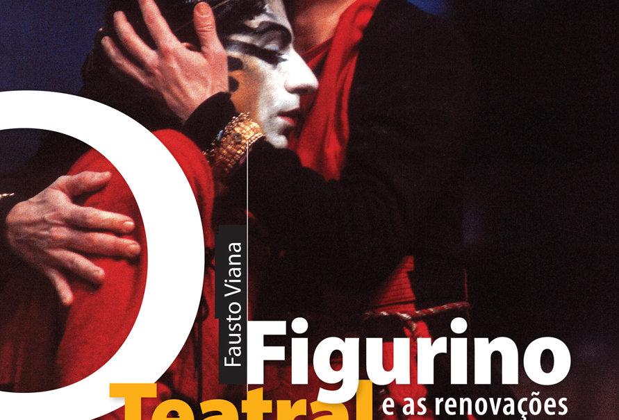 FIGURINO TEATRAL e as renovações do século XX - 2ª Edição  e-book