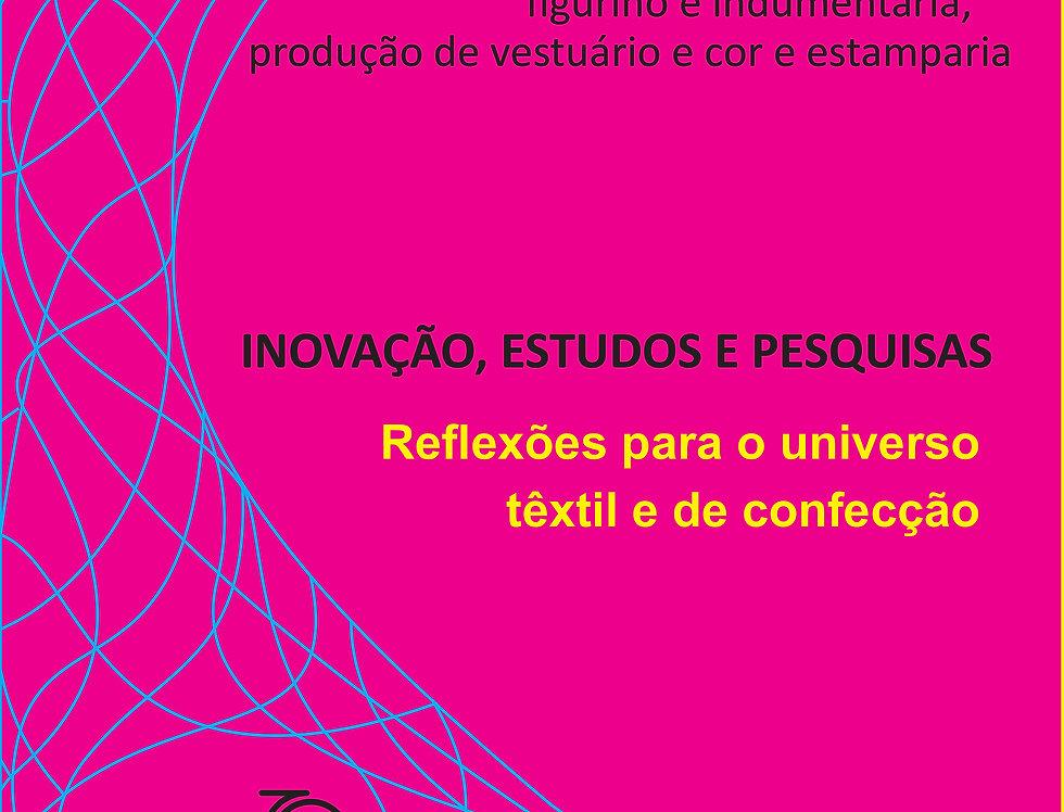 Inovação, Estudos e Pesquisas Reflexões para o Universo Têxtil e de Confecção...