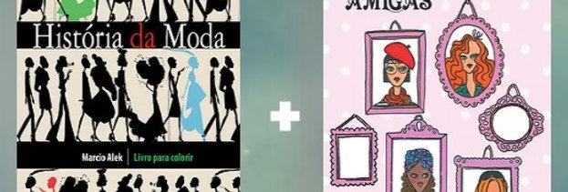 História da Moda + Entre Amigas