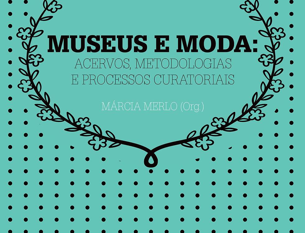 Museus e Moda:  Acervos, metodologia e processos curatoriais