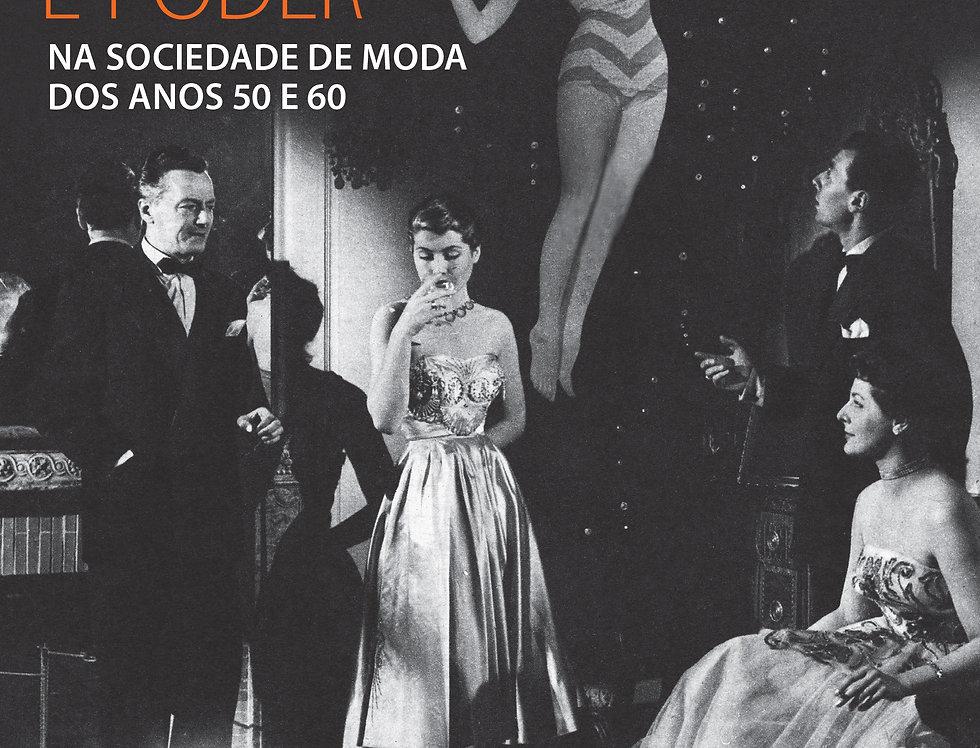 Elegância, beleza e poder na sociedade de moda dos anos 50 e 60
