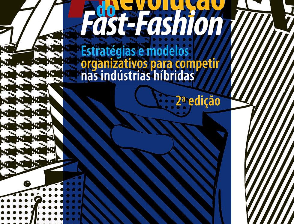 A revolução do fast-fashion - estratégias e modelos organizativos para...