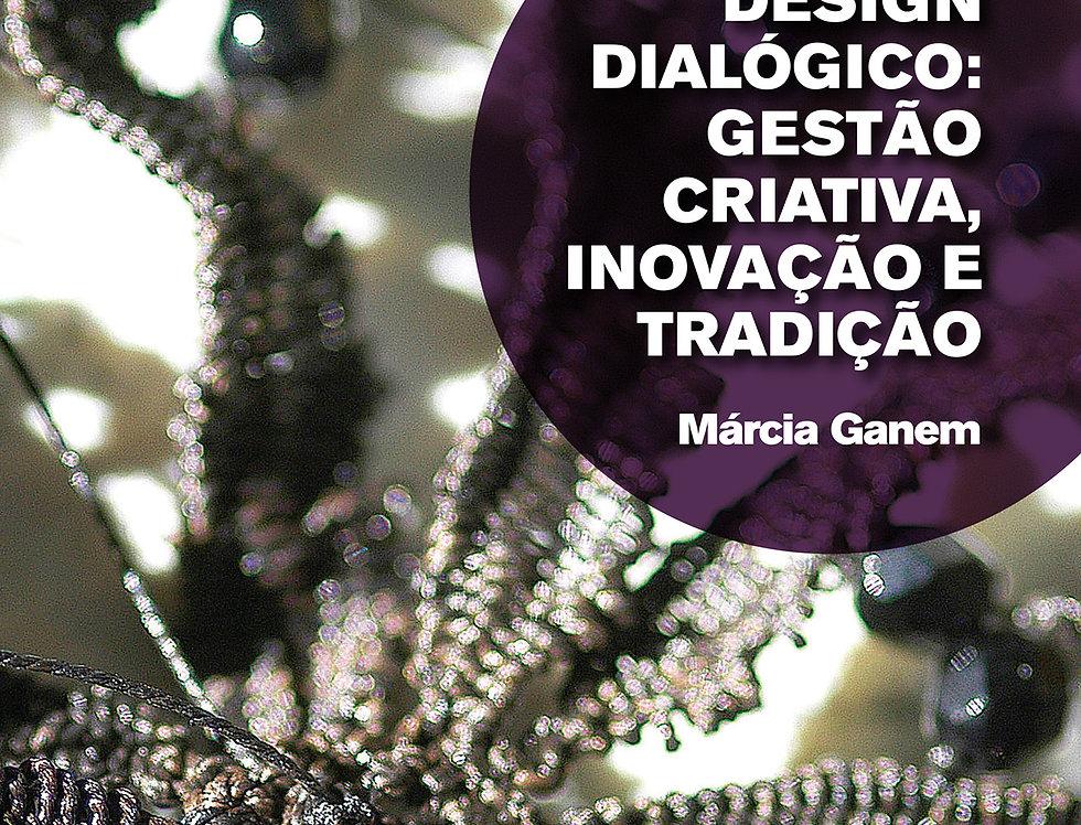 Design Dialógico: gestão criativa, inovação e tradição