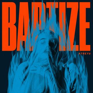 ATREYU - 'Baptize'   Album Review