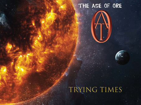 THE AGE OF ORE - 'Trying Times' EP