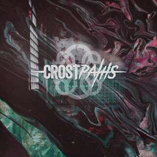 CROSTPATHS - 'Plain Sight' ft Adam Ramey, Hessian Renegade & Jot Maxi   Single Review