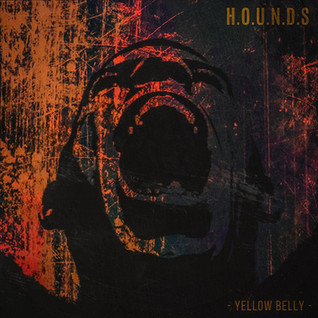 H.O.U.N.D.S - Yellow Belly   Single Review