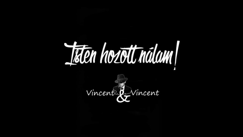 Telekes Péter színművész és Vincent & Vincent - Isten hozott nálam!