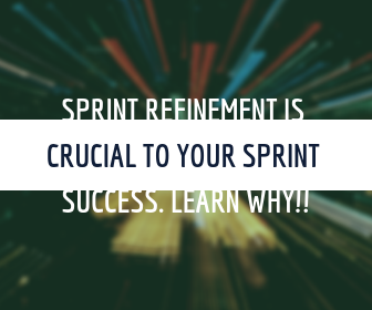 Sprint Refinement Is Crucial To Your Sprint Success. Learn Why!!