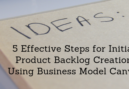5 Effective Steps for Initial Product Backlog Creation Using Business Model Canvas