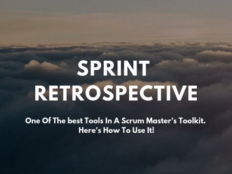 Wondering How To Make Your SPRINT RETROSPECTIVE Rock? Read This!