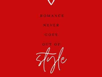 Romance Never Goes Out Of Style