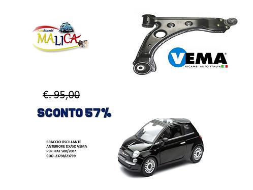 BRACCIO OSCILLANTE ANT. DX/SX VEMA COD. 23798/23799 FIAT 500/2007