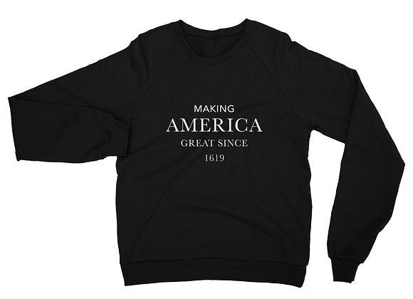 Making America Great 1619 Sweatshirt
