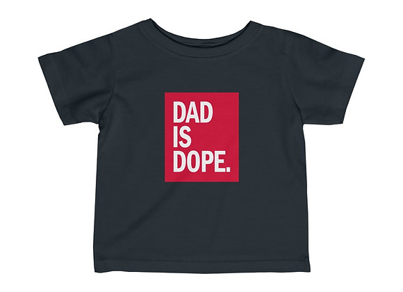 Dad Is Dope Infant Fine Jersey Tee