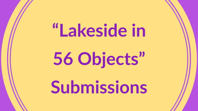 """""""Lakeside in 56 Objects"""" Project: Open for Submissions"""
