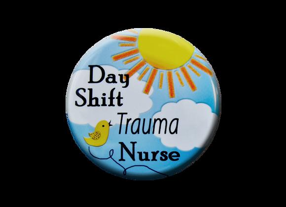 Day Shift Trauma Nurse Badge Reel Topper