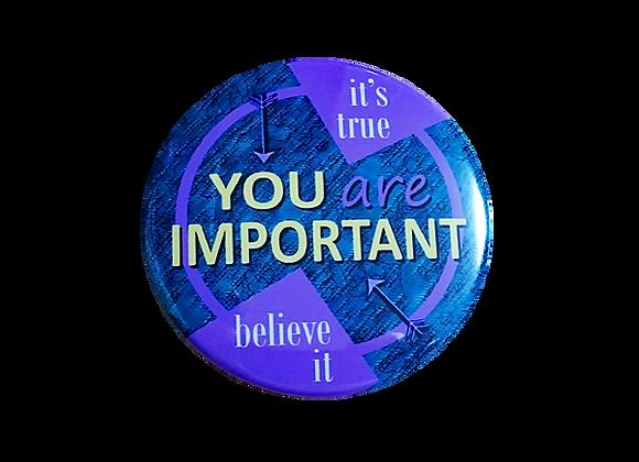 You are Important it's true believe it Badge Reel Topper