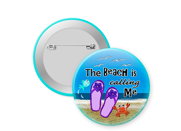 Beach is Calling Me Pin Back Button