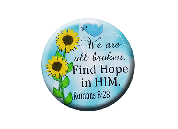 We are all broken. Find Hope in HIM Badge ID Topper