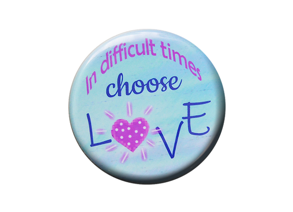 In Difficult Times Choose Love Badge ID Topper
