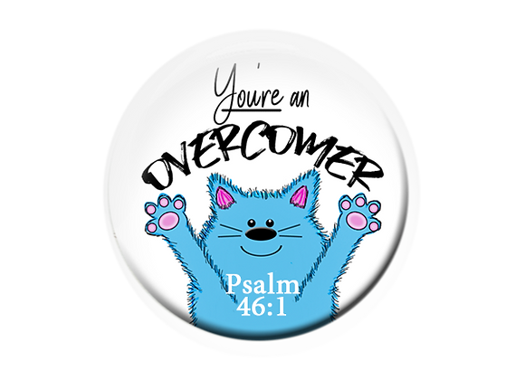 You're an Overcomer Psalm 46:1 Badge Topper Pinback Button Magnet