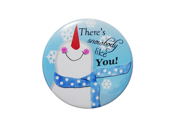 There's Snowbody Like You Badge Topper