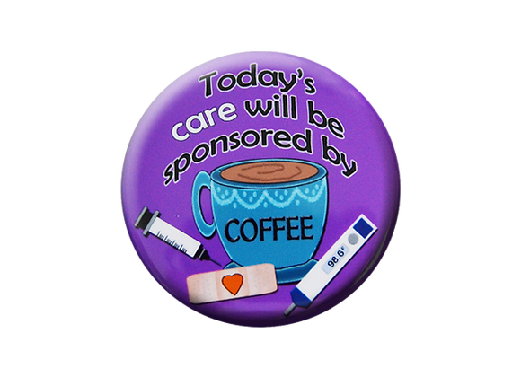 Today's care will be sponsored by Coffee Nurse Badge Topper