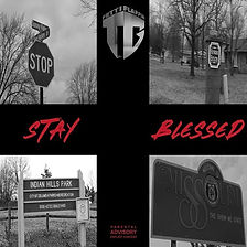 NEW SINGLE- STAY BLESSED_DROPPIN NEXT FR