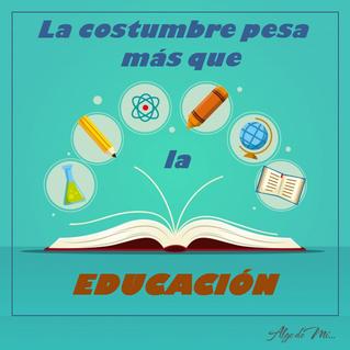 COSTUMBRE Y EDUCACIÓN