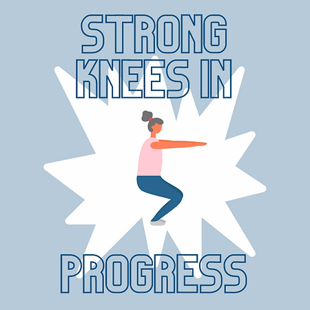 STRONG KNEES.png