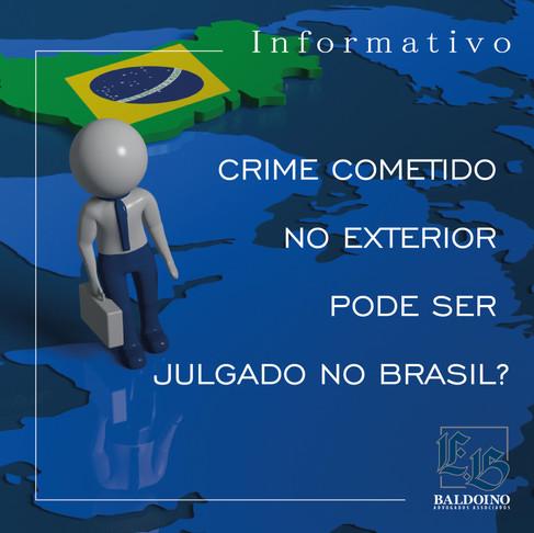 Crime cometido no exterior pode ser julgado no Brasil?