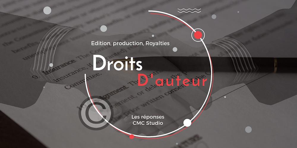 ROYALTIES, EDITION, PRODUCTION, droits d'auteur