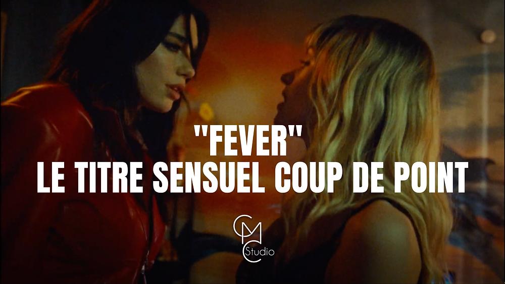 fever dua lipa angèle clip sensuel fantasme