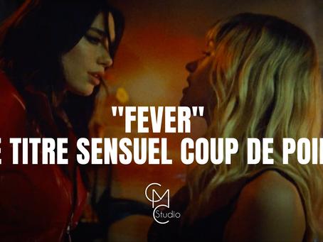 """Pourquoi """"Fever"""" de Dua Lipa et Angèle est le clip coup de poing de l'année?"""