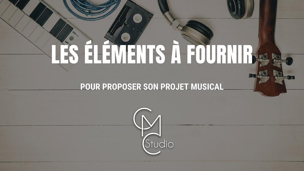 les éléments à fournir pour proposer son projet musical
