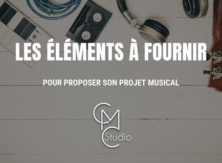 Quels sont les éléments à fournir pour proposer son projet musical ?
