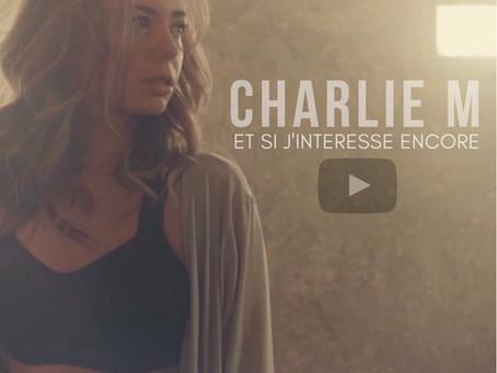 Charlie M dévoile son nouveau single « Et si j'intéresse encore », état d'âme et forte de 15 années