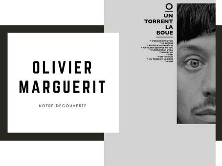 Notre découverte : Olivier Marguerit