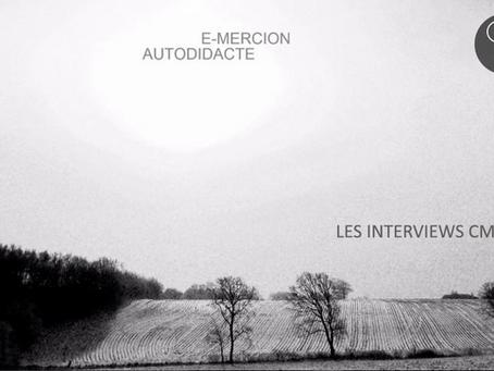 Les Interviews CMC / E-Mercion