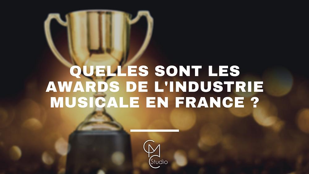 Quelles sont les Awards de l'industrie musicale en France ?