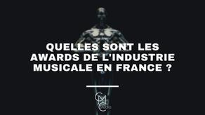 Quelles sont les Awards de l'industrie musicale en France ? (1/2)