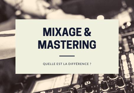 Quelle est la différence entre le mixage et le mastering ?