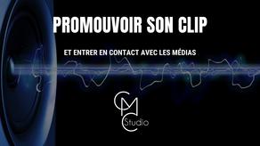 Promouvoir son clip et entrer en contact avec les médias