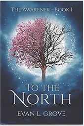 To the North by Evan L. Grove