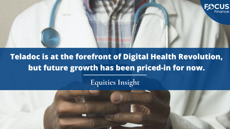 Teladoc is at the forefront of Digital Health Revolution, but future growth has been priced-in for now.