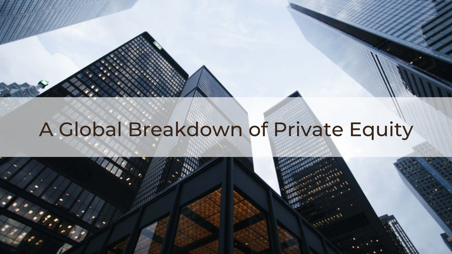 A Global Breakdown of Private Equity
